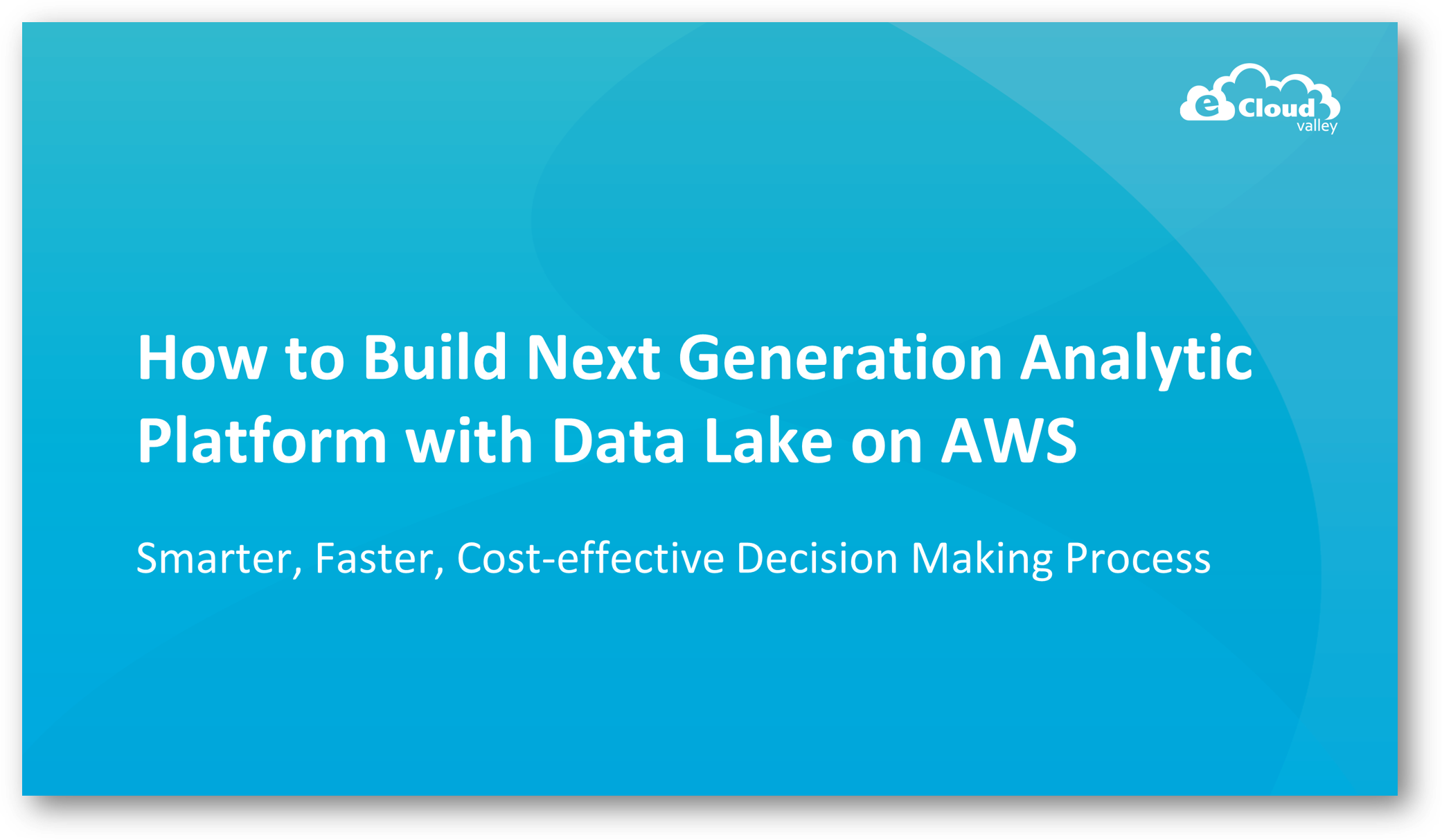 How to Build Next Generation Analytic Platform with Data Lake on AWS
