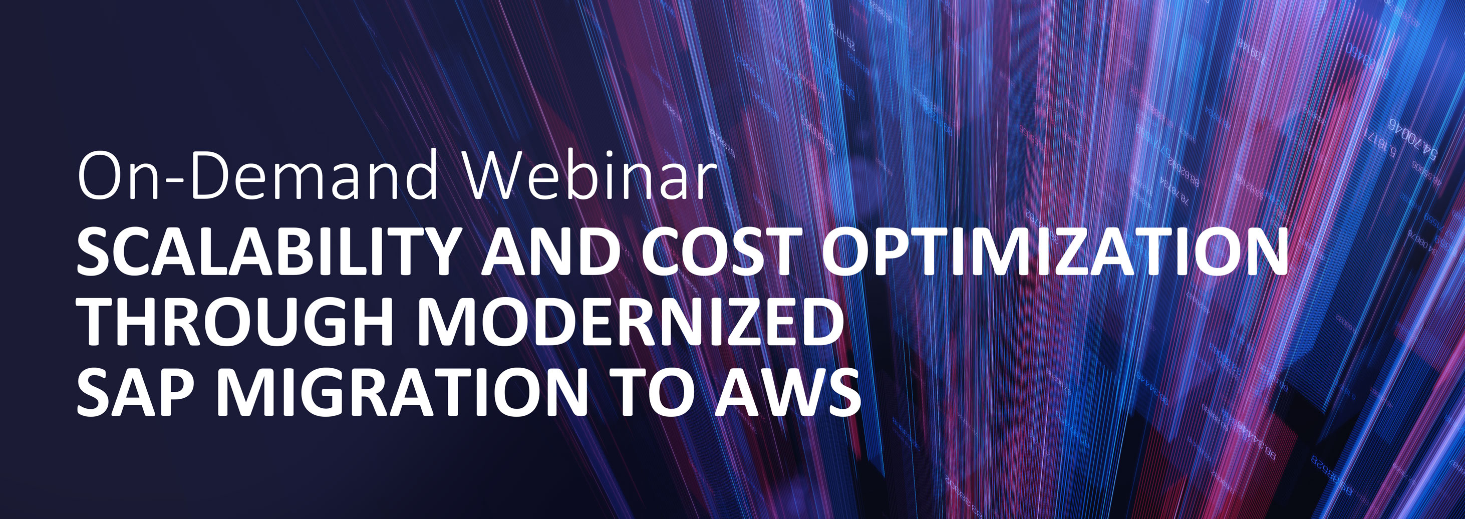ON-DEMAND: SCALABILITY AND COST OPTIMIZATION THROUGH MODERNIZED SAP MIGRATION TO AWS