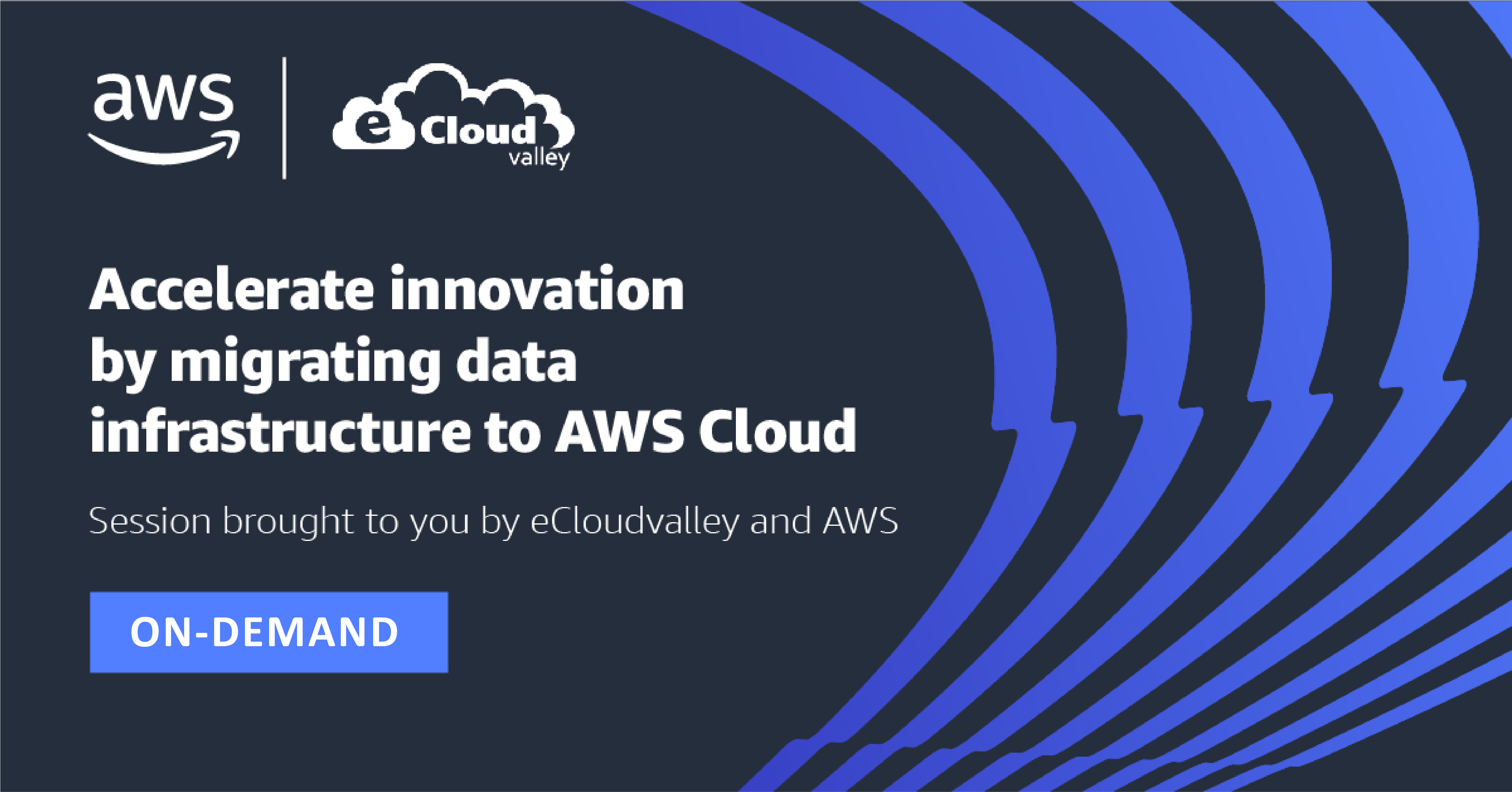 ON-DEMAND : Accelerate innovation by migrating data infrastructure to AWS Cloud