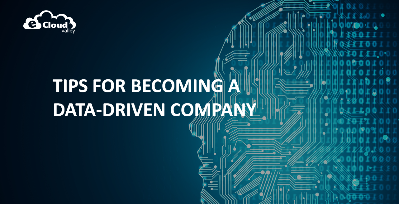 Tips for Becoming a Data-Driven Company