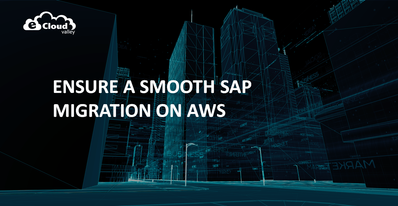 Ensure a smooth SAP migration on AWS